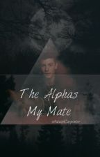 The Alpha Is My Mate by HaleighCarpenter