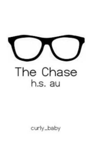 The Chase (h.s. au)