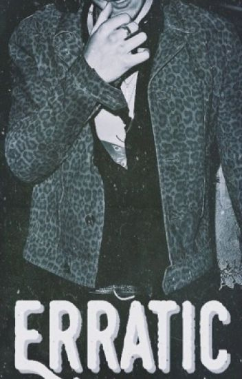 Erratic ~Harry Styles AU~
