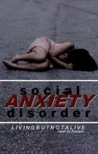 Social Anxiety Disorder by LivingButNotAlive