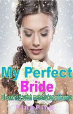 My Perfect Bride by finkfink