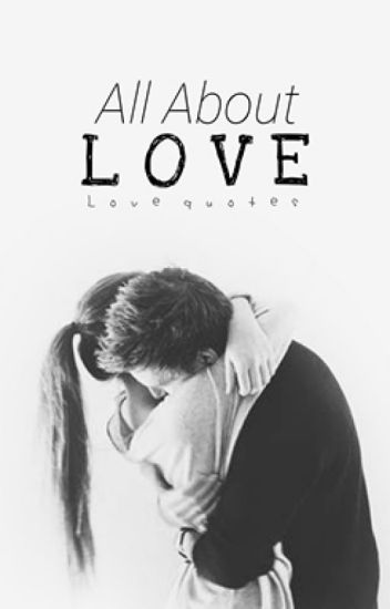All About Love (Book Of Love Quotes)