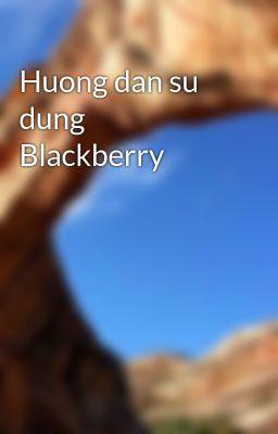 Huong dan su dung Blackberry