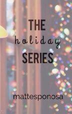 The Holiday Series    [Magcon] by mattesponosa
