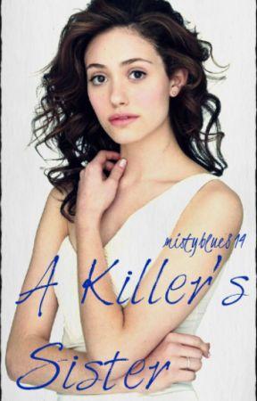 A Killer's Sister by mistyblue814