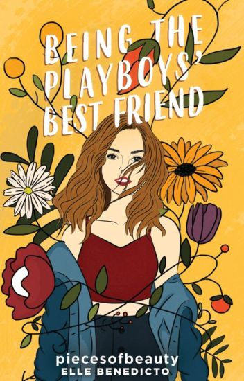 Being The Playboys Bestfriend (Completed)