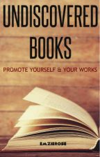 Undiscovered Books - Promote your books! by EmzieRose