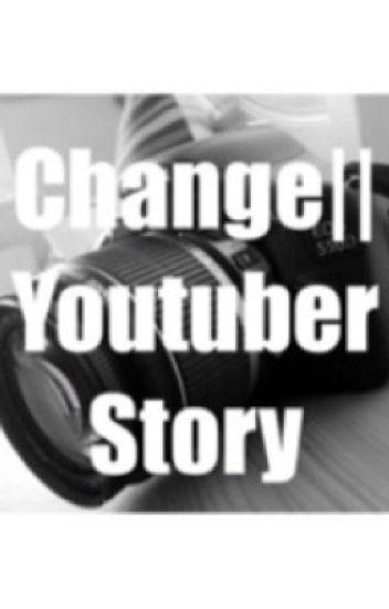 Change| Youtuber Story