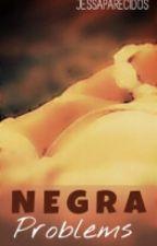 Negra Problems by jessaparecidos