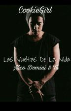 Las Vueltas De La Vida  ~Nico Domini & Tu~ PAUSADA by CookieGirlLM