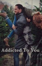 Addicted to you by Lovely_VikingSpirit
