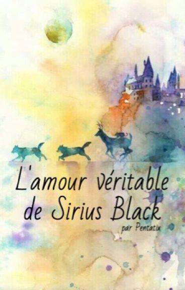 L'amour véritable de Sirius Black [terminée]