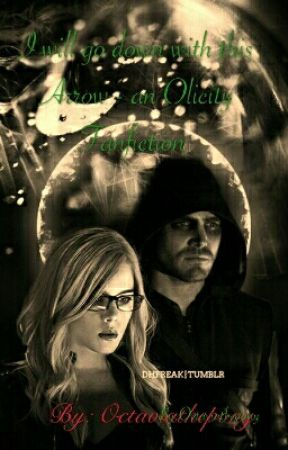I will go down with this Arrow - an Roylicity Fanfiction {on hold