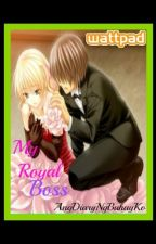 My Royal Boss (Book 2) by AngDiaryNgBuhayKo