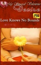Love Knows No Bounds by mydearwriter