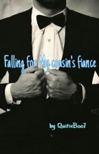 Falling for my cousin's fiancé by QuiteBoo7