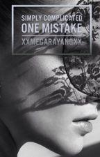 One Mistake by xxMegaraYangxx