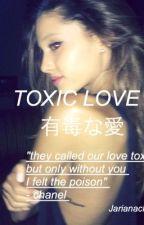 Toxic Love by Jarianachanel