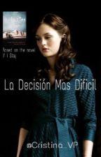 La decisión más difícil  by Cristina_VP