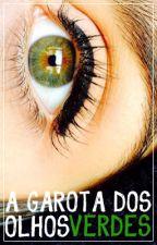 A Garota dos olhos verdes by CARALLYOLAUREN