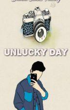 UNLUCKY DAY by YuyunShovianaIR