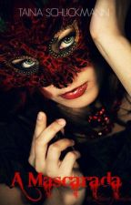 A Mascarada by tainaschlickmann16