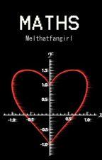 Maths by Melthatfangirl