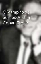 O Vampiro de Sussex-Arthur Conan Doyle by vidapaz