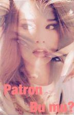 PATRON BU MU?! by pinarsoydas