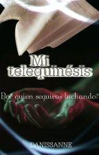 Mi Telequinesis © by danissanne