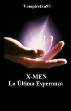 X-MEN: La Última Esperanza [Pausada] by TheOphenWorld