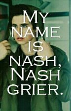 my name is Nash, Nash Grier. (magcon) by luciegrier49