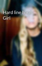 Hard line hard Girl  by Lezlerin