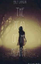 The Dead of My Heart by emilyg_9