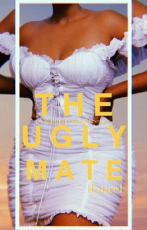 The Ugly Mate  [EDITING NEEDED] by flourel