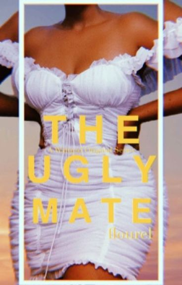 The Ugly Mate  [EDITING NEEDED]