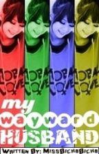 My Wayward Husband (ongoing) by GustoKoNgHopia