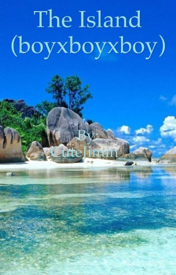 The island (boyxboyxboy)
