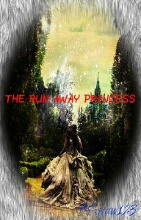 THE RUN AWAY PRINCESS by sjaw123