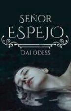 Señor Espejo... by DaiOdess