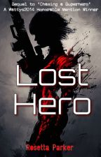 Lost Hero (sequel to Chasing a Superhero) by RosettaParker