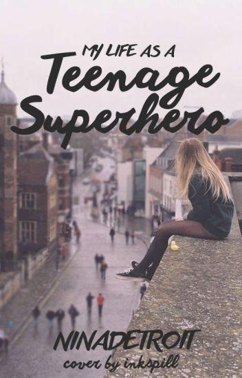 My Life as a Teenage Superhero