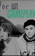 Por un gameplay. by rawrcatwoman