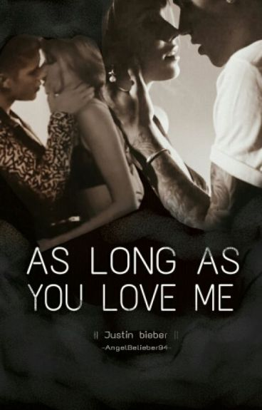 As long as you love me ~ ❤♛   Justin Bieber  
