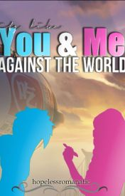 It's Like You & Me Against the World (Hiro x Reader) by hopelessromanatic