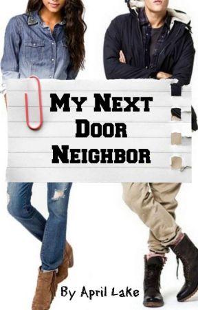 My Next Door Neighbor by April_Lake