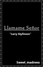 Llamame Señor [Larry Stylinson] by Sweet_mxdness