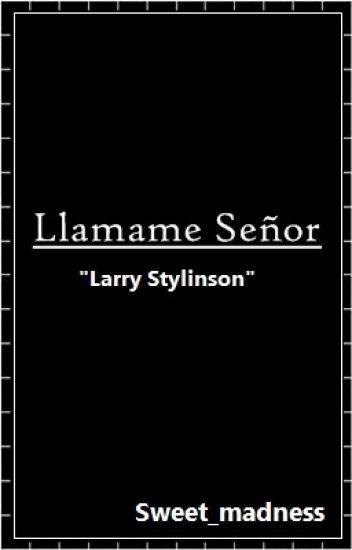 Llamame Señor [Larry Stylinson]