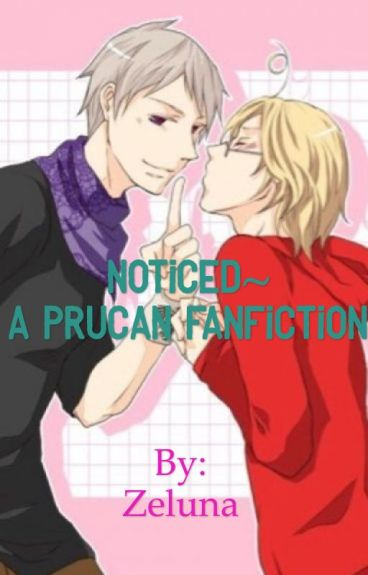 Noticed~ A PruCan fanfiction