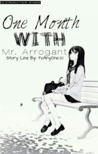 One Month With Mr.Arrogant by ToAnyOne-21